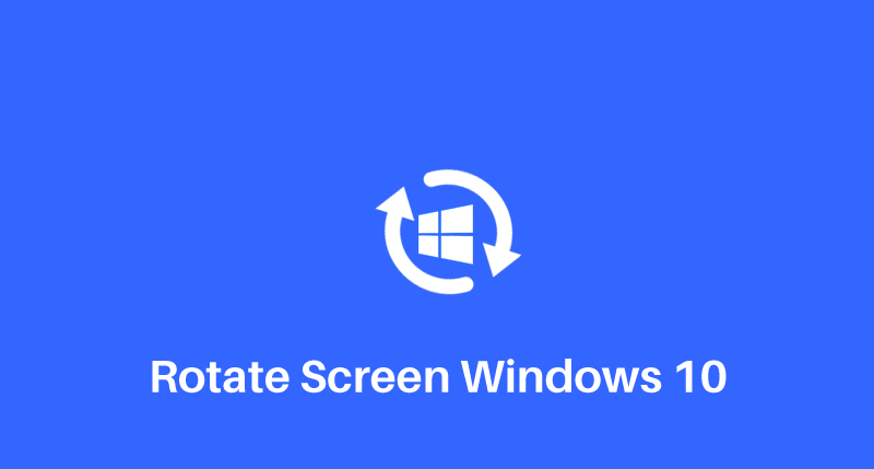 Rotate Screen Windows 10